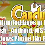 get unlimited lives in candy crush for android, ios and windows phone