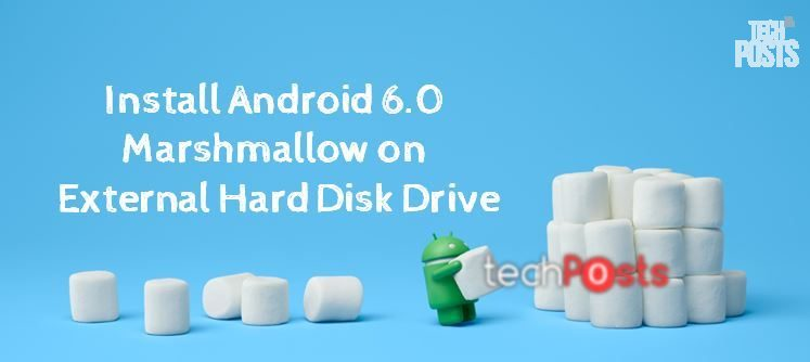 How to Install Android 6.0 Marshmallow on A External Hard Disk Drive 1