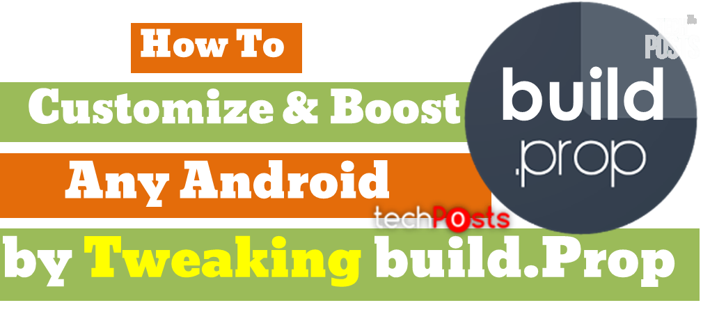 How to Customize and Boost Any Android by Build.prop Tweak 1