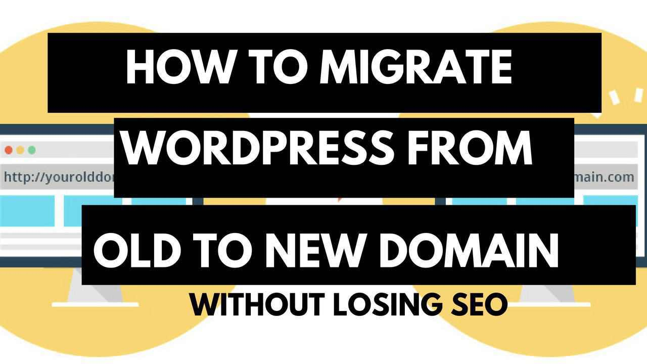 migrate-wordpress-site-old-new-domain-without-losing-seo