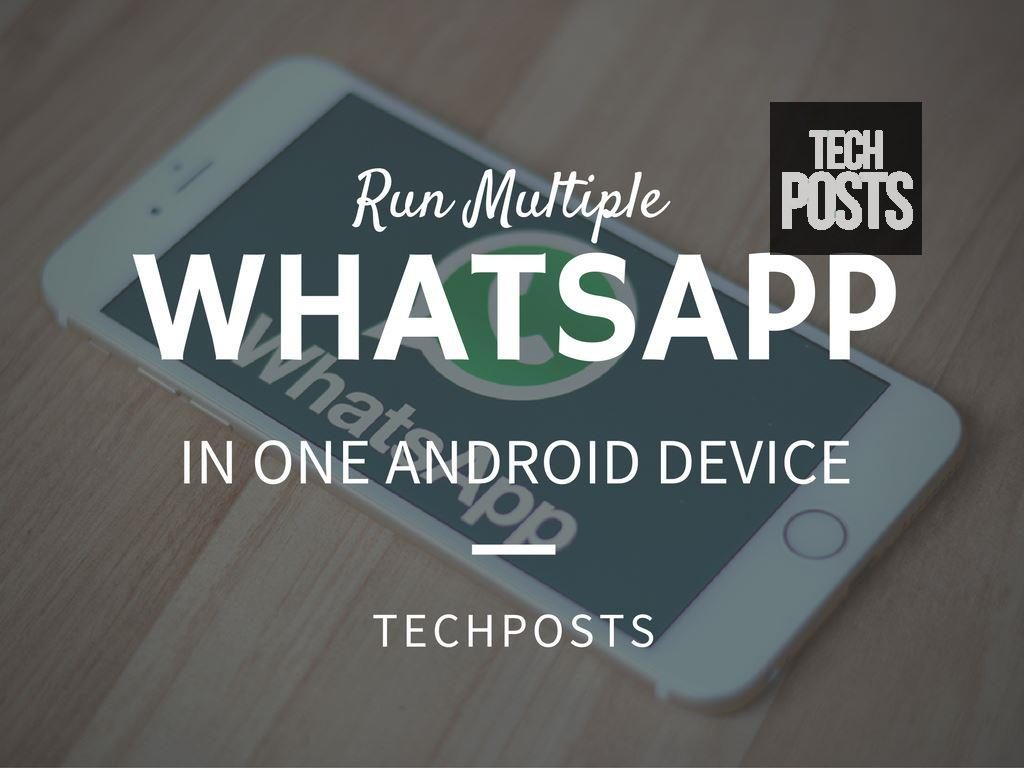 Install and Run Multiple Whatsapp Accounts in One Android
