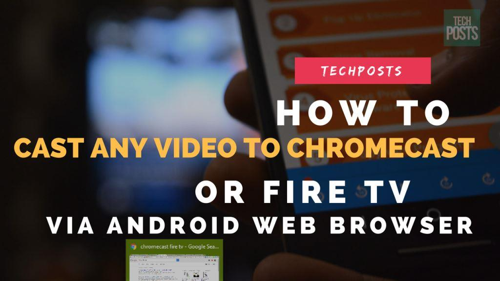 How to Cast Any Video to ChromeCast, Fire TV or Android TV via Android Browser