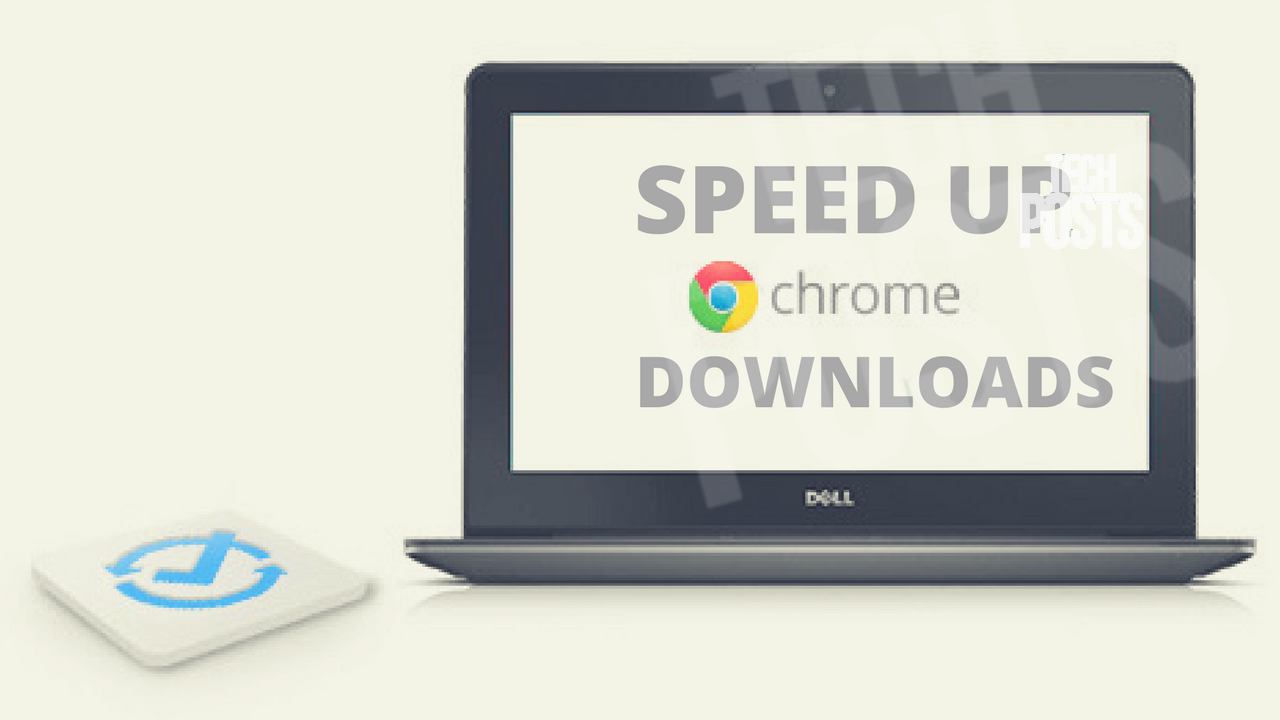 Speed Up Google Chrome Downloads
