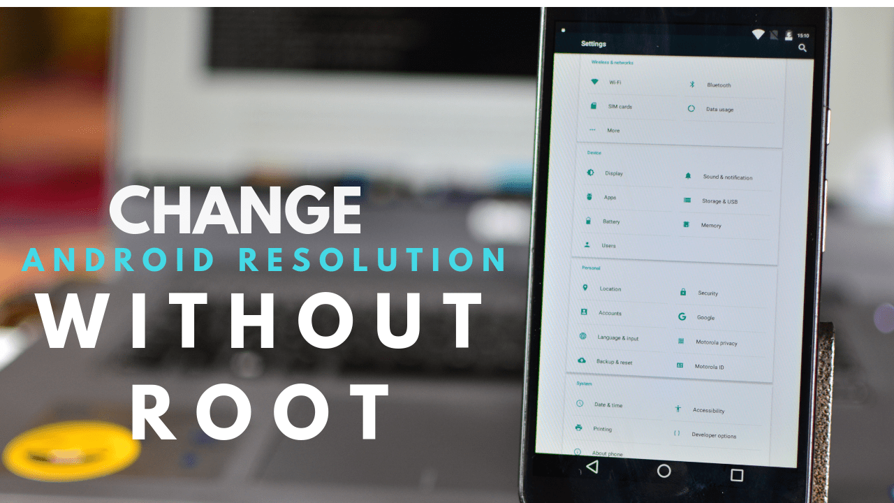 Change Android Phone Default Resolution in 2 Minutes- No Root