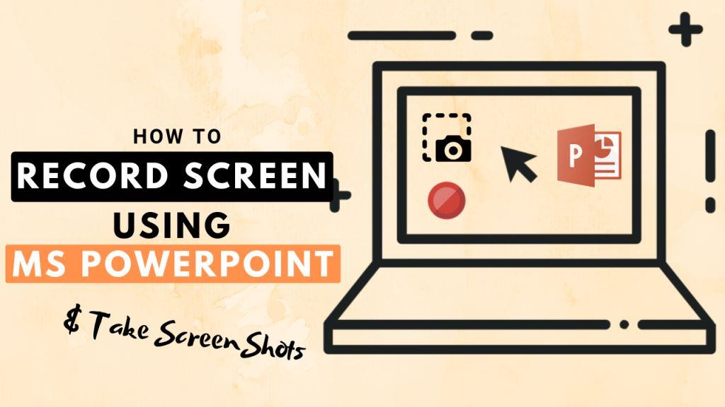 Record Screen and capture screenshots with Microsoft PowerPoint Software App in Windows and Mac